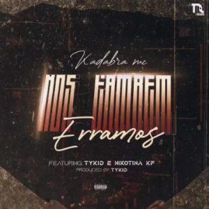 Kadabra Mc - Nós Também Erramos (feat. TYKID e Nikotina KF)