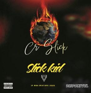 Slick Kid - CR Slick