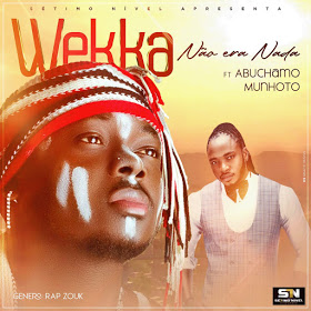 Weka - Não Era Nada (Feat Abuchamo Munhoto)