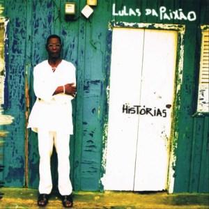 Lulas da Paixão - Histórias (Álbum) [2006]
