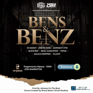 Adreezy On The Beat - Bens e Benz (feat. DJ Keezy, Keith Hosi, Slick Kid, Real Gangster, Pipas, Dripper e Filady)