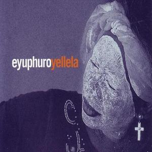 Eyuphuro - Yellela (Album)