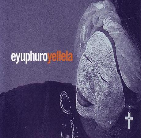 Eyuphuro - Yellela (Album)