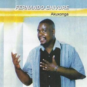 Fernando Chivure  - AKuxonga (Album)