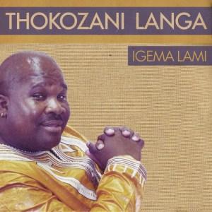 Thokozani Langa - Igema Lami (Album)