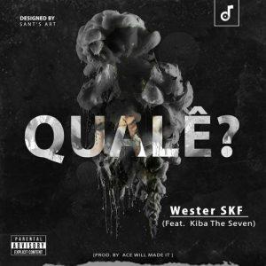 Wester SKF - Qualê? (feat. Kiba The Seven)