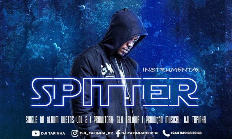 Dji Tafinha - Spitter (Instrumental)