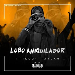 Lobo Aniquilador - Txilar