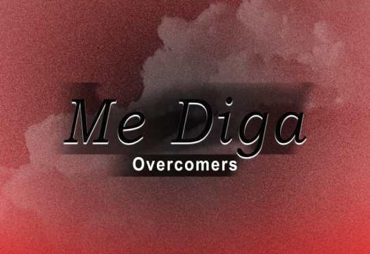 Overcomers - Me Diga