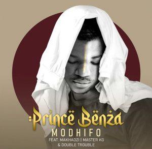 Prince Benza - Modhifo (feat. Master KG, Makhadzi & Double Trouble)