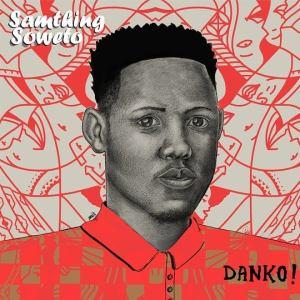 Samthing Soweto - Danko! (Álbum)