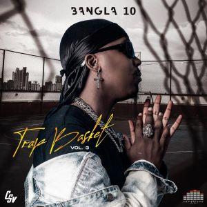 Bangla10 - Trap Basket (Vol.3) EP