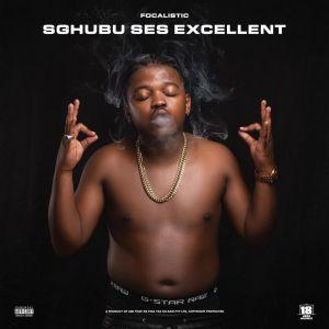 Focalistic - Sghubu Ses Excellent (Album)