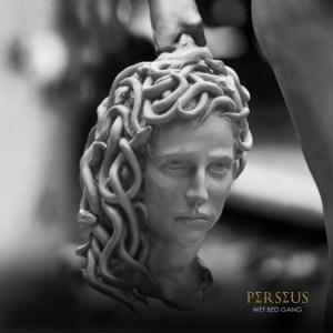 Wet Bed Gang - Perseus