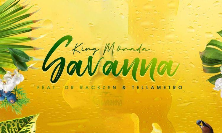 King Monada - Savanna Feat Dr Rackzen & Tellametro