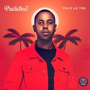 Felo Le Tee - Paradise (Album)