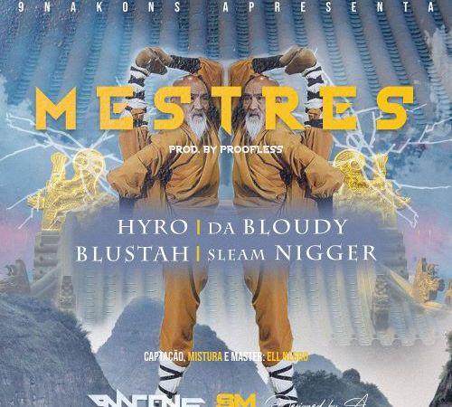 Hyro x Da Bloudy x Blustah x Sleam Nigger - Mestres