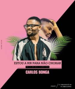 Carlos Bonga - Estou A Rir Para Não Chorar