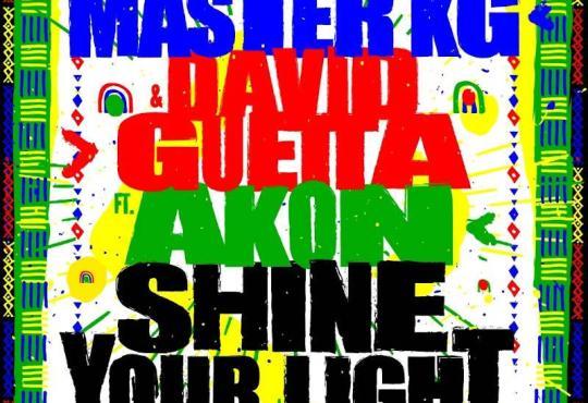Master KG - Shine Your Light feat. David Guetta & Akon)