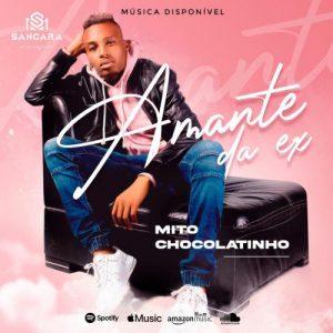 Mito Chocolatinho - Amante Da Ex