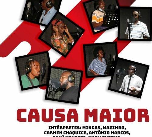 Wazimbo, Mingas, Isaú Meneses, Carmen Chaquice, António Marcos, Cláudio Ismael, Mark Exodus & Jay Arghh - Causa Maior