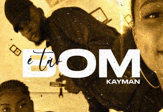 Kayman - É Tão Bom