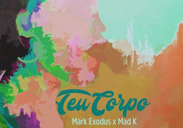 Mark Exodus e Mad K - Teu Corpo