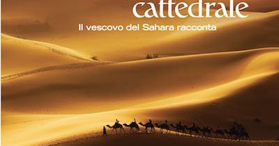 Il deserto è la mia cattedrale, di Claude Rault