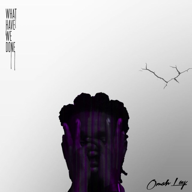 Omah Lay - What Have We Done (EP)