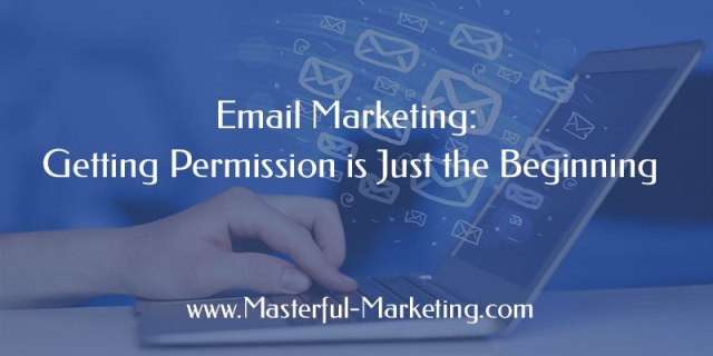 Getting permission for your email marketing campaign is paramount