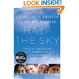 Half the sky - Turning Oppression into Opportunity for Women Worldwide