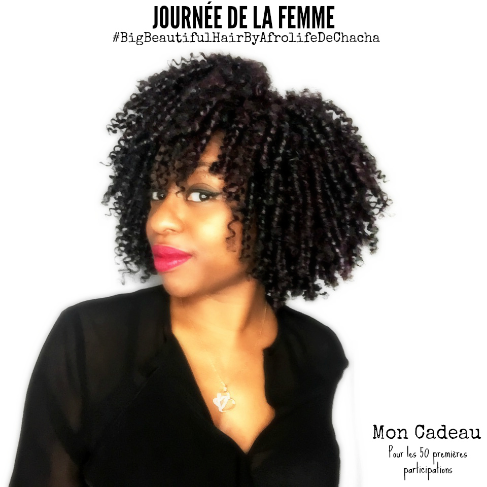 Afrolife-journee-des-femmes-avec-big-beautiful-hair-afrolifedechacha-participation-cadeau