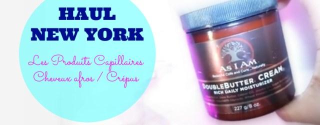 afrolife-haul-new-york-produits-capillaires-cheveux-afros-crepus-afrolifedechacha