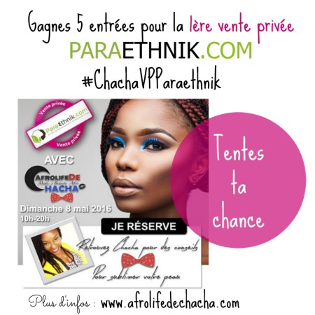 concours-vente-privee-paraethnik-5-entrees-a-gagner-afrolifedechacha