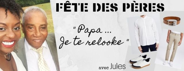 relooking-jules-fete-des-peres-2019-image-une-post-blog-afrolifedechacha