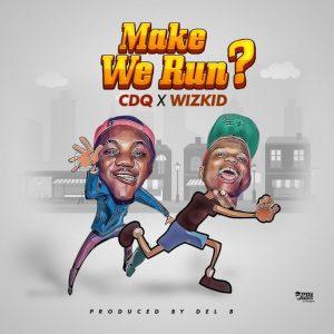 CDQ & Wizkid