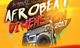DJ Daley Afrobeat Dimension 2017 Mix