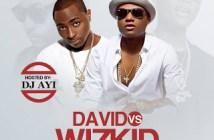 DJ Ayi Davido vs Wizkid Mixtape