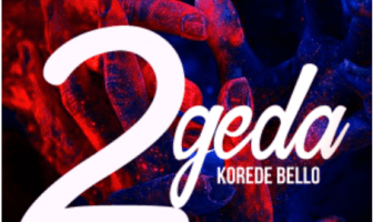 Korede Bello - 2geda (Mp3)