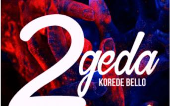 Korede Bello - 2geda (Mp3)