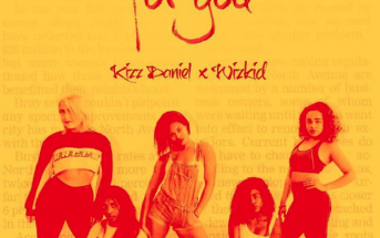 Kizz Daniel x Wizkid - For You Mp3