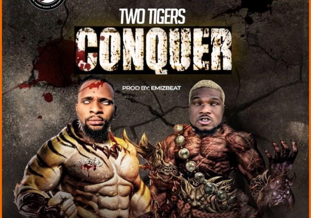 Two Tigers - Conquer