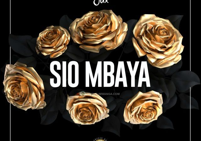 Jux - Sio Mbaya