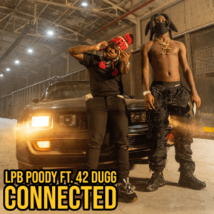 LPB Poody Ft. 42 Dugg - Connected