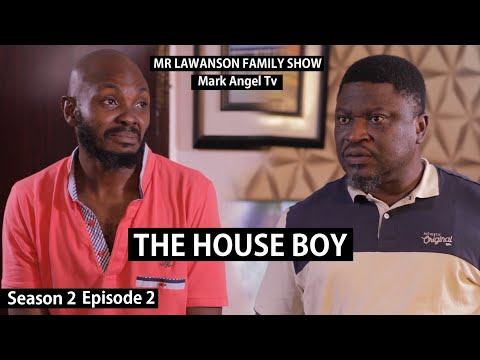 The Houseboy | Mark Angel Tv |  Lawanson Show | Episode 2 (Season 2)