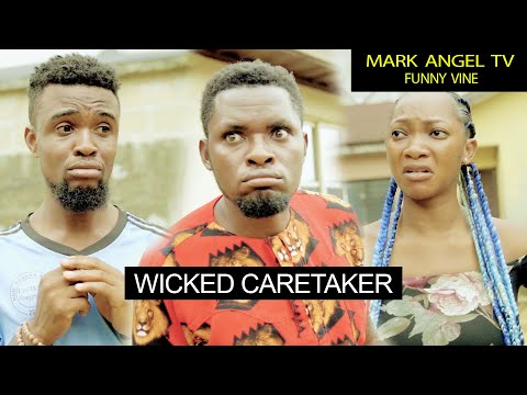 Wicked Caretaker | Mark Angel TV  |Funny Video