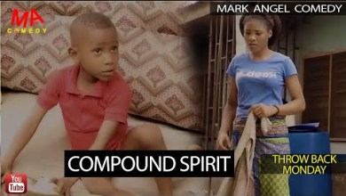 COMPOUND SPIRIT (Mark Angel Comedy) (Throw Back Monday)