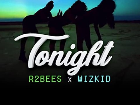 R2bees Ft. Wizkid - Tonight | Mp3 Download