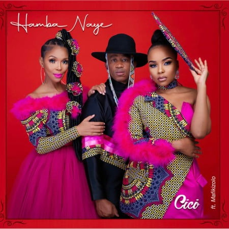 Cici Ft. Mafikizolo - Hamba Naye | Mp3 Download
