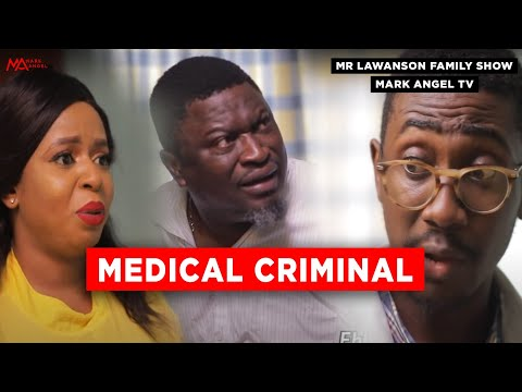 Medical Criminal | Mark Angel Tv |  Lawanson Show | Episode 5 (Season 2)